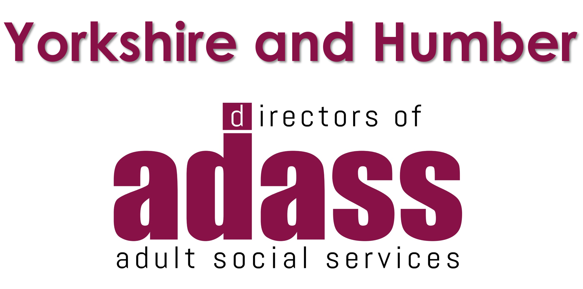Association of Directors of Adult Social Services Yorkshire and Humber Region